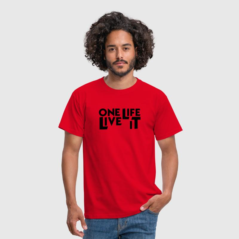 One Life. Live it. - Men's T-Shirt