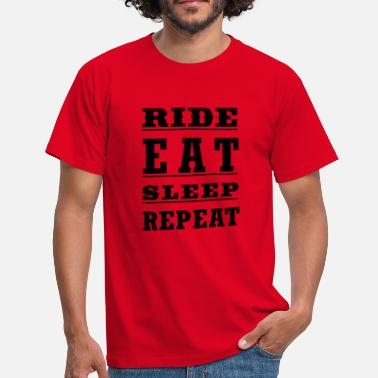Sleep Ride, Eat, Sleep Repeat, - Men's T-Shirt