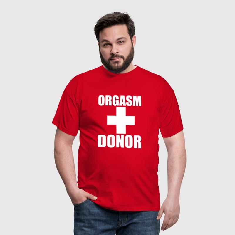 Orgasm Donor - T-shirt Homme