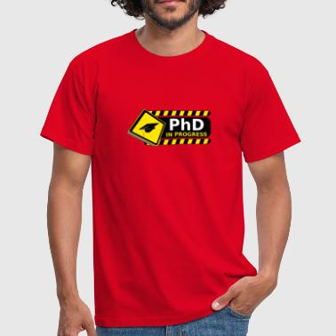 phd in progress - Men's T-Shirt