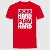 Work Hard Play Hard - T-shirt Homme