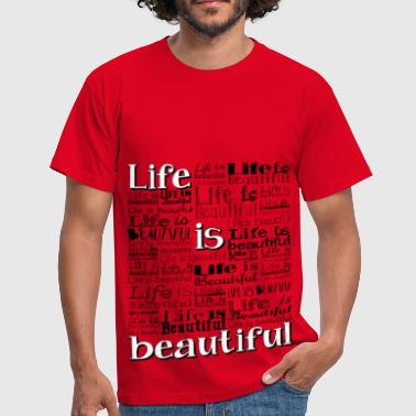 Life Is Beautiful - T-shirt Homme