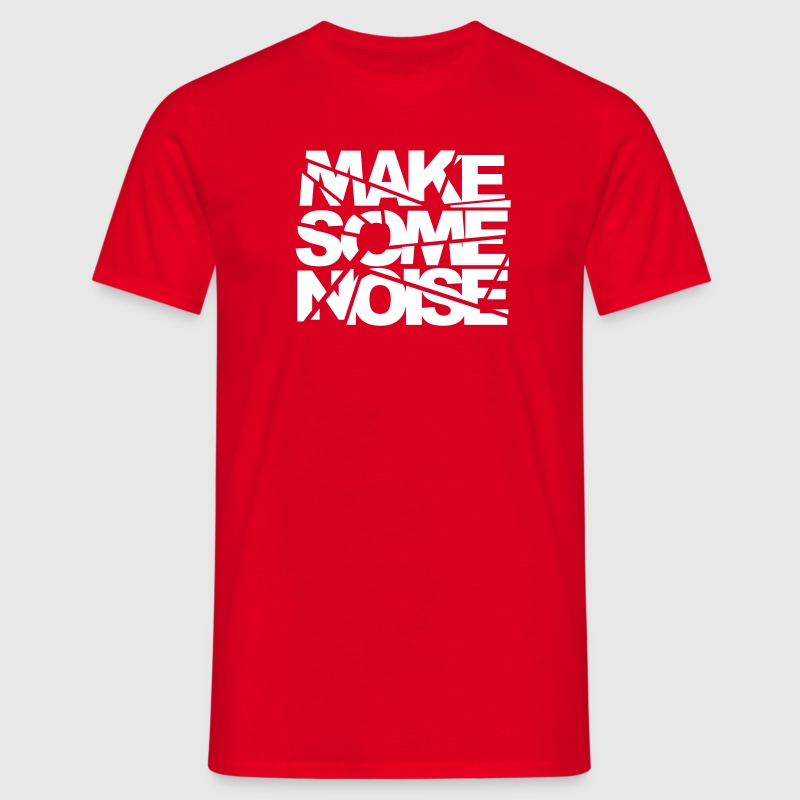 Make some noise break - T-shirt Homme
