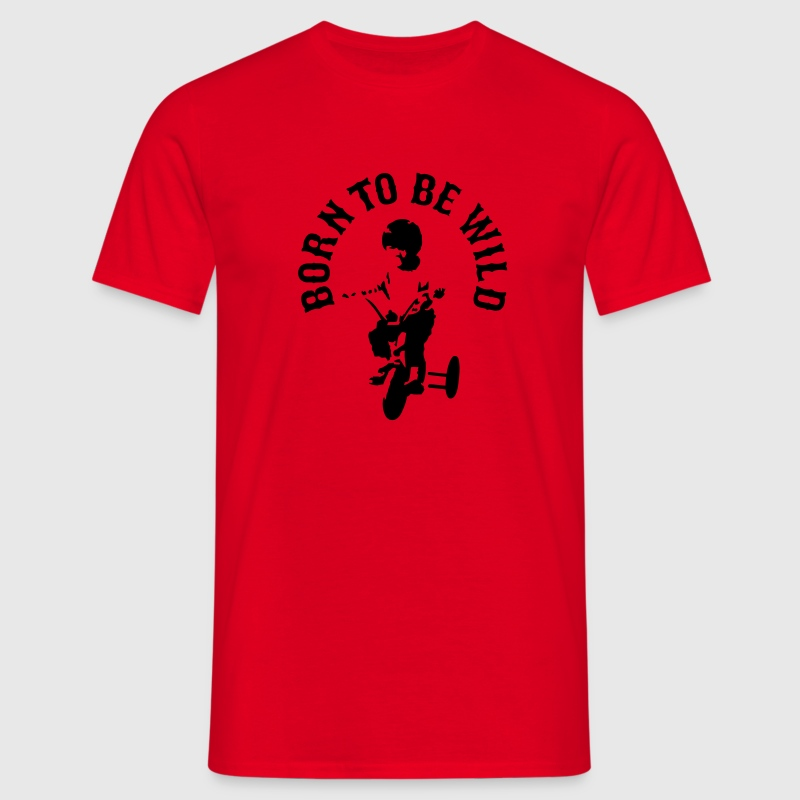 Born to be wild - Mannen T-shirt
