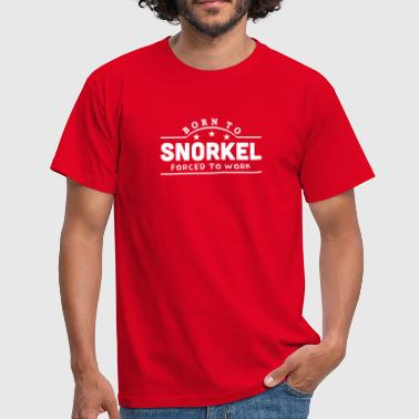 Snorkel born to snorkel banner copy - Men's T-Shirt