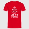 Keep calm and use the Force (Star Wars) - T-shirt Homme