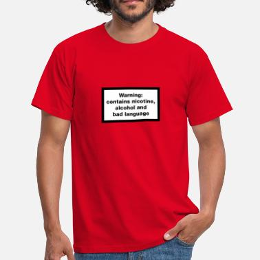 Verwarnung Warning contains nicotine alcohol and bad language - Männer T-Shirt
