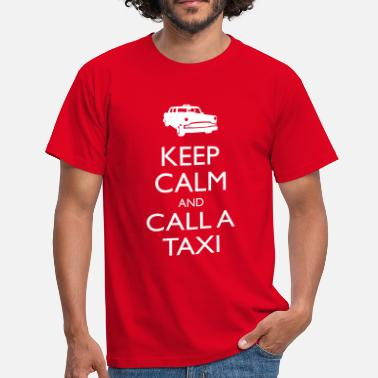 Taxi Keep Calm And Call A Taxi - Mannen T-shirt