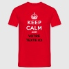 Keep calm and... (votre texte/concept) propre text - T-shirt Homme