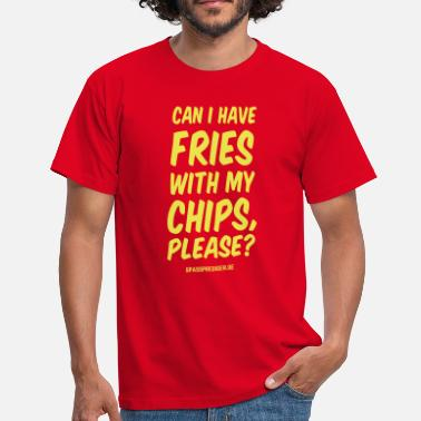 Chips Chips with Fries - Men's T-Shirt