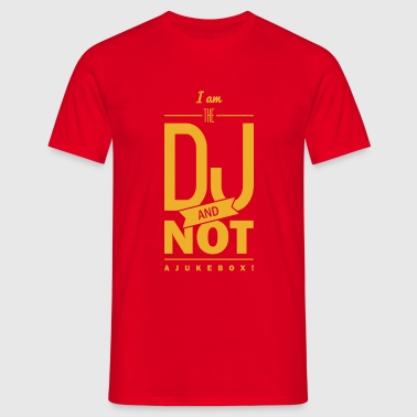 Spruch: I´m the DJ - T-shirt Homme