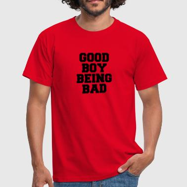 Good Boy being bad - Men's T-Shirt