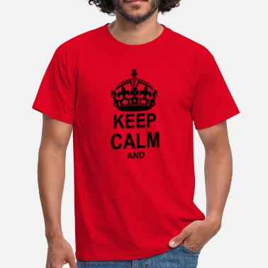 Text KEEP CALM AND add your own text - Men's T-Shirt