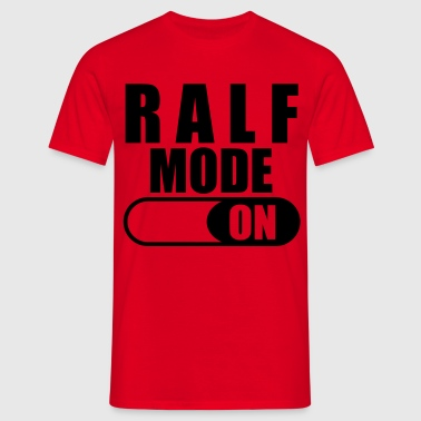 Ralf Mode ON - Männer T-Shirt