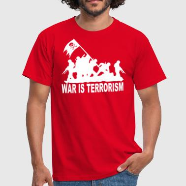 war is terrorism - Männer T-Shirt