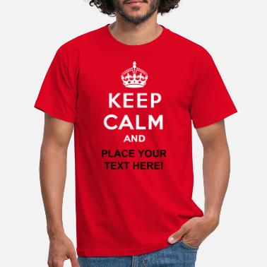 Keep Calm Keep calm and... (own text) - Men's T-Shirt