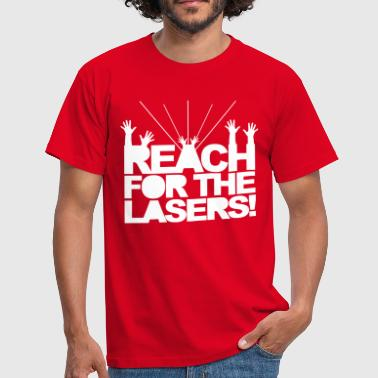 Reach for the Lasers - Men's T-Shirt