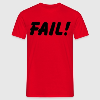 Fail! - T-shirt Homme
