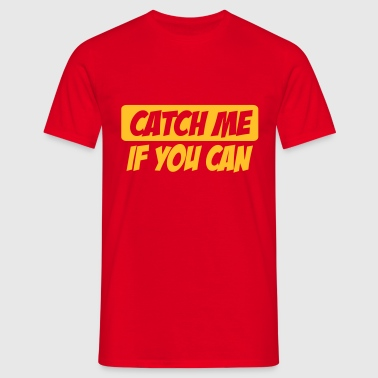 2541614 14878168 catch me - Men's T-Shirt