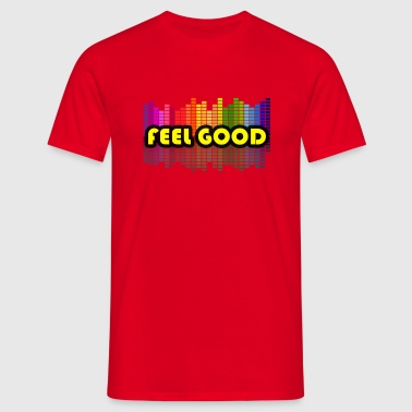 Feel Good - Men's T-Shirt