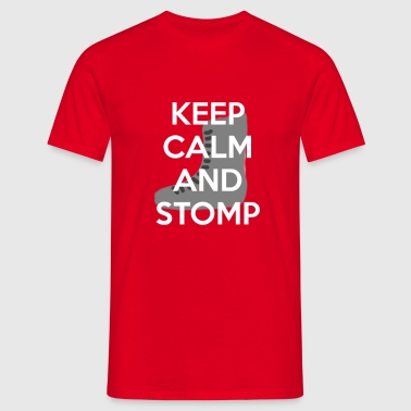 Keep Calm and Stomp - Men's T-Shirt