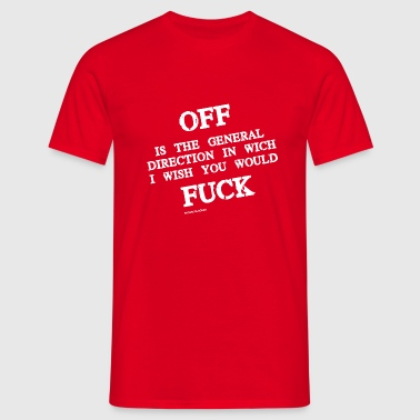 Fuck Off - Men's T-Shirt