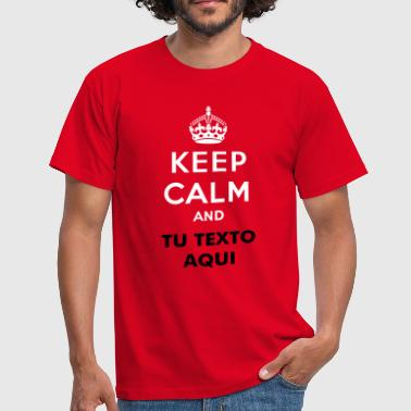Keep Calm And Keep calm and... (su text) - Camiseta hombre