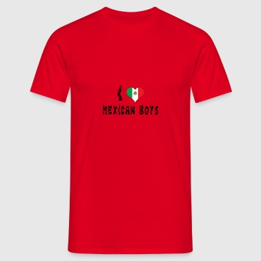 I Love Mexican Boys - Men's T-Shirt