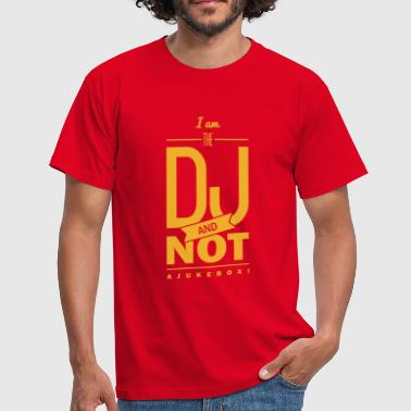 Spruch: I´m the DJ - Mannen T-shirt