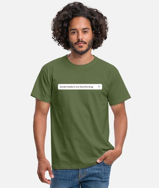 Commercial T-Shirts - Social media is my favorite drug - Men's T-Shirt military green