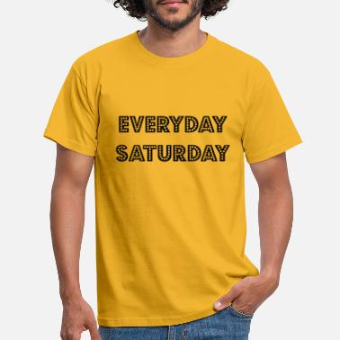 Plagiat Everyday Saturday - Männer T-Shirt