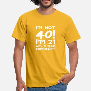 Forty I'm not forty - Men's T-Shirt