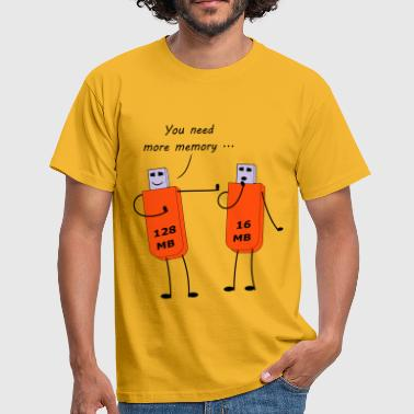 You need more memory by Claudia-Moda - Männer T-Shirt