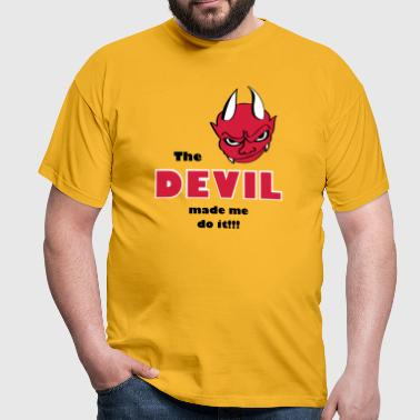 Devil made me do it! - Männer T-Shirt