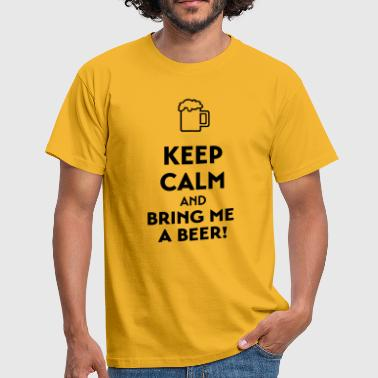 Keep calm and bring me a beer - Men's T-Shirt