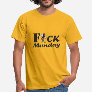 Fuck Monday fuck monday - Men's T-Shirt