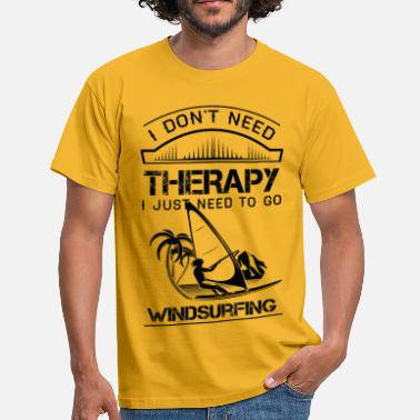 Windsurfing I Don't Need Therapy Just to Go Windsurfing - Men's T-Shirt