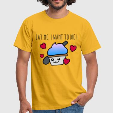 Eat me I want to die - Men's T-Shirt