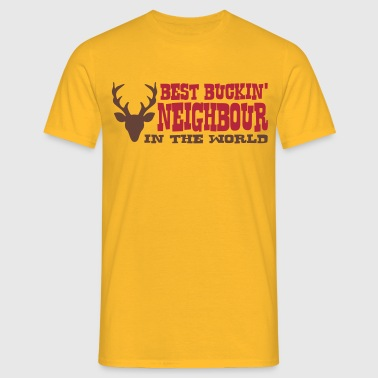 best buckin neighbour in the world - Men's T-Shirt