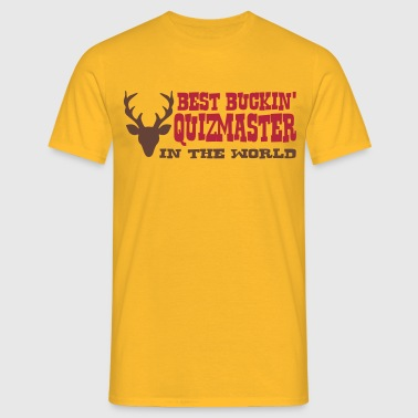best buckin quizmaster in the world - Men's T-Shirt