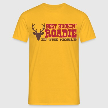 best buckin roadie in the world - Men's T-Shirt