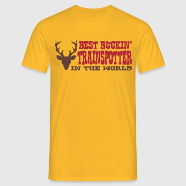 best buckin trainspotter in the world - Men's T-Shirt