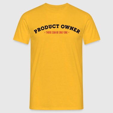 Product Owner - There Can Be Only One - Männer T-Shirt