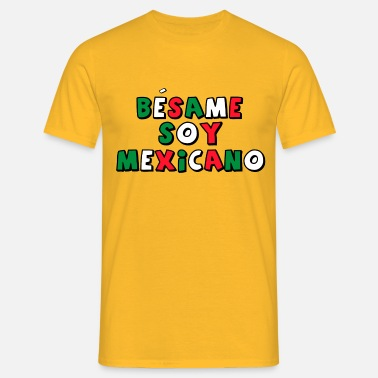 Mexicano Besame Soy Mexicano - Masterminds - T-shirt - Men's T-Shirt