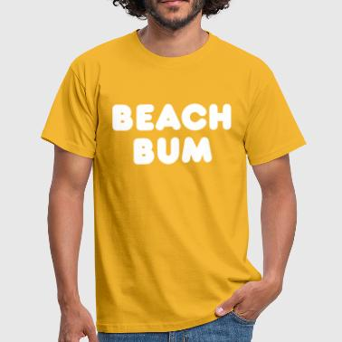 Bum Beach Bum graphic - Men's T-Shirt