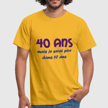 40 ans - Men's T-Shirt