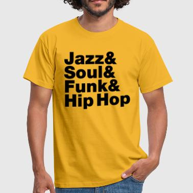 Hip Hop Jazz & Soul & Funk & Hip Hop - Men's T-Shirt