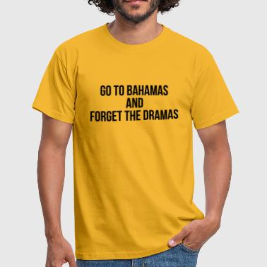Bahamas Quote - Men's T-Shirt