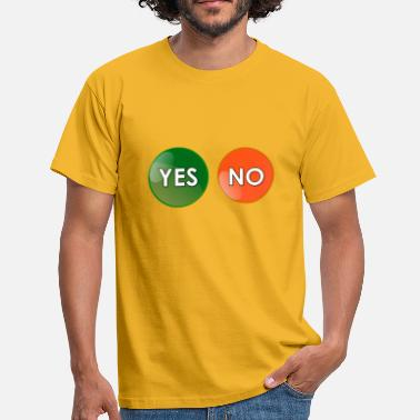 Yes Or No Oui ou non ? - T-shirt Homme