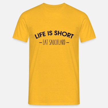 Rillettes Life is short, eat sauciflard - T-shirt Homme